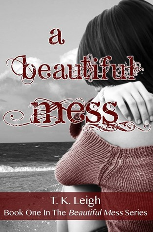 A Beautiful Mess (Beautiful Mess, # 1)