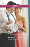 Last Groom Standing by Kimberly Lang