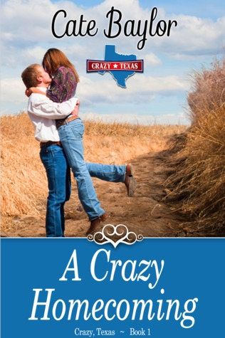 A Crazy Homecoming (Crazy Texas, #1)
