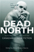 Dead North: Canadian Zombie...