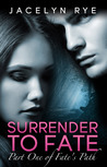 Surrender to Fate (Fate's Path, #1)