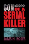 Son of a Serial Killer by Jams N. Roses