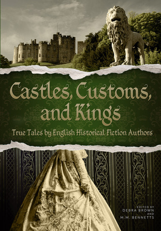 Castles, Customs, and Kings by Debra  Brown