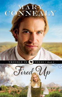 Fired Up by Mary Connealy
