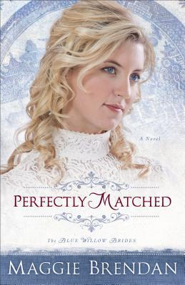 Perfectly Matched (The Blue Willow Brides, #3)