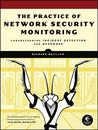 The Practice of Network Security Monitoring by Richard Bejtlich