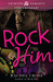 Rock Him by Rachel Cross
