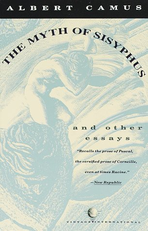 The Myth of Sisyphus and Other Essays by Albert Camus