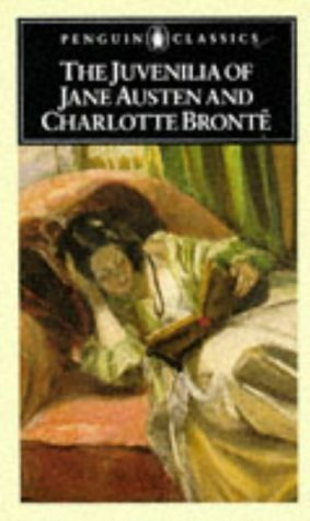 The Juvenilia of Jane Austen and Charlotte Brontë by Jane Austen