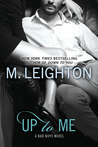 Up to Me (The Bad Boys, #2)