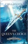 Cover of The Queen's Choice (Heirs of Chrior, #1)