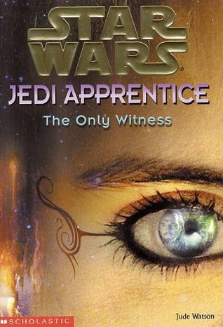 The Only Witness by Jude Watson
