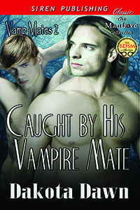 Caught By His Vampire Mate (Vamp Mates, #2)