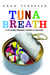 Tuna Breath: A 275-Pound Te...