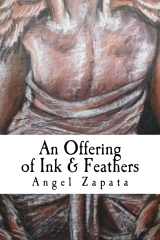 An Offering of Ink and Feathers by Angel Zapata