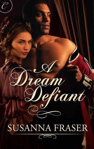 A Dream Defiant by Susanna Fraser