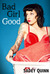 Bad Girl Good by Sadey Quinn