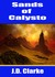 Sands of Calysto by J.D. Clarke