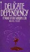 The Delicate Dependency: A Novel of the Vampire Life