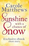 Sunshine, with a Chance of Snow: A twenty-minute gift from Carole Matthews [Kindle Edition]