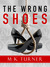 The Wrong Shoes (Meredith & Hodge, #3)