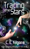 Tracing The Stars by C.E. Kilgore