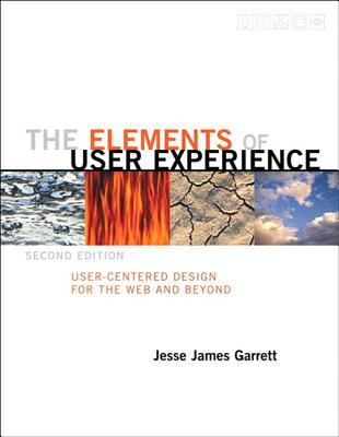 The Elements of User Experience: User-Centered Design for the Web and Beyond, 2/E
