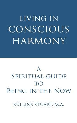 Living in Conscious Harmony by Sullins Stuart