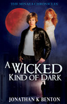 A Wicked Kind of Dark (The Minaea Chronicles)