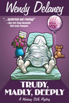 Trudy, Madly, Deeply (Working Stiffs Mystery Series, #1)