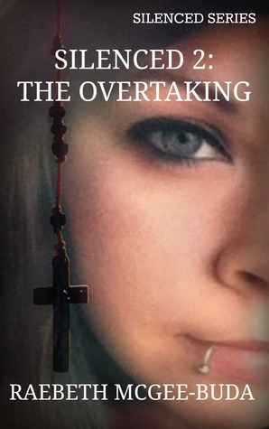 Silenced 2: The Overtaking (Book 2)