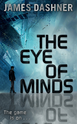 Cover image of The Eye of Minds by James Dashner