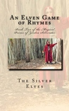 An Elven Game of Rhymes by Silver Elves