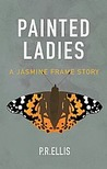Painted Ladies : A Jasmine Frame Story