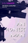 An Honest Man, Book One The Donkey and the Wall