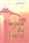 Beyond the Littoral, Book Six The Curious Voyages of the Anna Virginia Saga