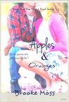 Apples & Oranges (This & That Series book 2)