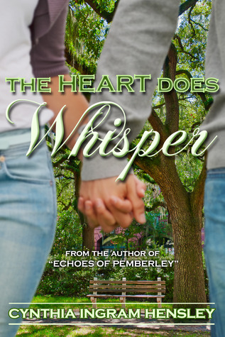 The Heart Does Whisper by Cynthia Ingram Hensley