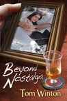 Beyond Nostalgia by Tom Winton
