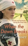 When the Dawn Breaks by Emma Fraser