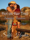 Hot on Her Trail - Sweeter Version (Hell Yeah! Sweeter Version, Book 2)