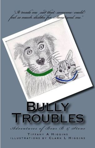 Bully Troubles by Tiffany A. Higgins