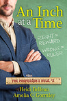 An Inch at a Time (The Professor's Rule #2)