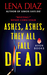 Ashes, Ashes, They All Fall Dead by Lena Diaz