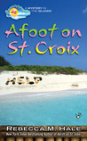 Afoot on St. Croix (Mystery in the Islands #2)