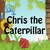 Chris the Caterpillar