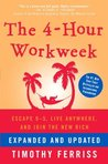 4-Hour Workweek, Expanded and Updated, The: Expanded and Updated, with Over 100 New Pages of Cutting-Edge Content.