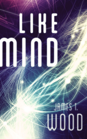 Like Mind by James T. Wood