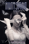 The Huntsman (Snow White, #3)