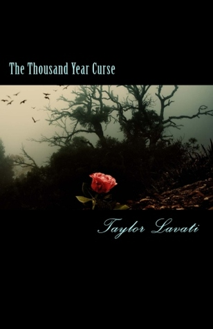 The Thousand Year Curse by Taylor Lavati